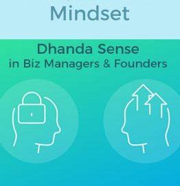 Entrepreneurial Mindset – the Dhanda Sense in Biz Managers & Founders